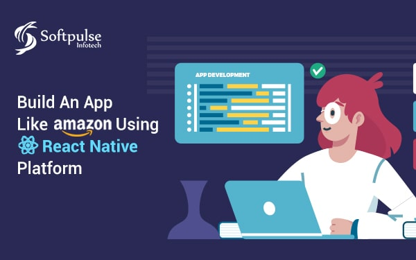 How to Build a Shopping App Like Amazon By Using React Native Platform